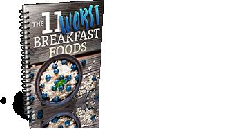 11 Worst Breakfast Foods